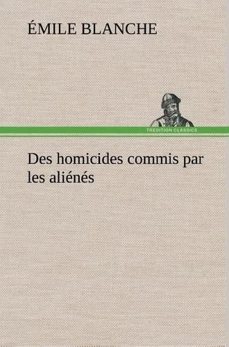 des-homicides-commis-par-les-alins-french-edition