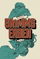 Grimms Erben by Florian Weber