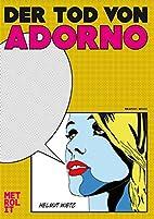 Der Tod von Adorno by Helmut Wietz