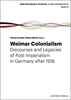 Weimar Colonialism: Discourses and Legacies…