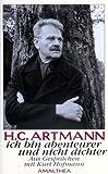 Artmann, Hans Carl: H.C. Artmann: Ich bin Abenteurer und nicht Dichter : aus Gesprachen mit Kurt Hofmann (German Edition)