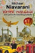 Vater Morgana: Eine persische…