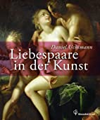 Liebespaare in der Kunst by Daniel Uchtmann