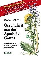 Gesundheit Aus Der Apotheke Gottes by Maria…