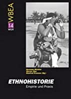 Ethnohistorie. Empirie und Praxis by Hermann…