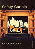 Wqalker, Kara: Kara Walker: Safety Curtain
