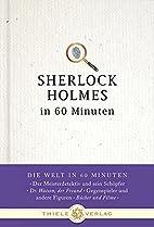 Sherlock Holmes in 60 Minuten (Die Welt in…