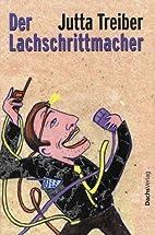 Der Lachschrittmacher by Jutta Treiber