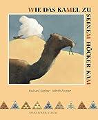 Wie das Kamel zu seinem Höcker kam by…