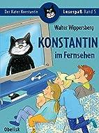 Konstantin im Fernsehen by Walter…