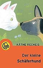 Der kleine Schäferhund by Käthe Recheis