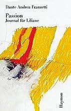 Passion. Journal für Liliane by Dante…