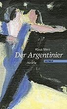 Der Argentinier: Mit drei Pinzelzeichnungen…