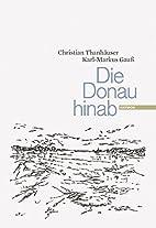 Die Donau hinab by Christian Thanhäuser…