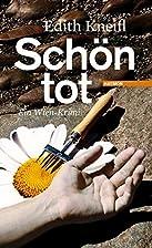 Schön tot. Ein Wien-Krimi by Edith…