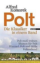 Polt - Die Klassiker in einem Band by Alfred…