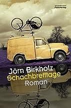 Schachbretttage by Jörn Birkholz