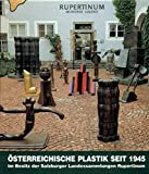 Breicha, Otto: Osterreichische Plastik Seit 1945: Im Besitz Der Salzburger Landessammlungen Rupertinum