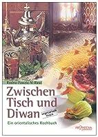 Zwischen Tisch und Diwan by Rosina-Fawzia…