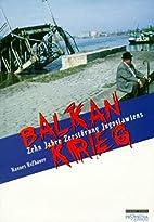 Balkankrieg : zehn Jahre Zerstörung…