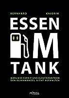 Essen im Tank : warum Biosprit und…