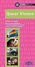 Queer Vienna. Gehen & Sehen. Wien unterm…