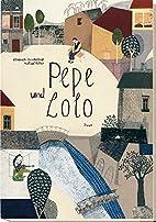 Pepe und Lolo by Elisabeth Steinkellner