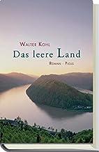Das Leere Land by Walter Kohl