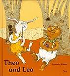 Theo und Leo by Friederike Wagner
