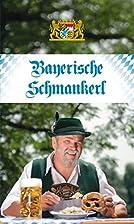 Bayerische Schmankerl by Annemarie Obermayer