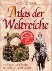 Atlas der Weltreiche by Karen Farrington