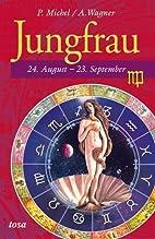 Jungfrau: 24. August - 23. September by P.…