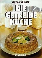 Die Getreideküche by Verena Krieger
