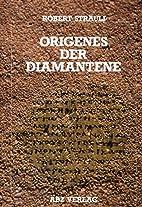 Origenes: Der Diamantene by Robert…