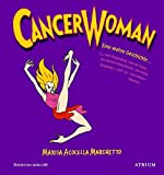 Marisa Acocella Marchetto: Cancer Woman