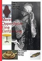 Meret Oppenheim : eine Einführung by Simon…