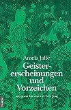 Aniela Jaffe: Geistererscheinungen und Vorzeichen.