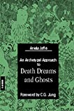 Jaffe, Aniela: Death Dreams and Ghosts
