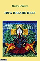 How Dreams Help by Harry Wilmer