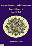 Goldstein, Ralph: Images, Meanings and Connections: Essays in Memory of Susan R. Bach