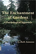 The Enchantment of Gardens: A Psychological…