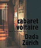 Cabaret Voltaire, Dada - Zürich : ein…