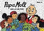 Papa Moll reist um die Welt by Corinne…