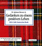 Brown, H. Jackson: Gedanken zu einem positiven Leben Life's Little Instruction Book