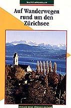 Auf Wanderwegen rund um den Zürichsee…