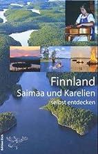 Saimaa und Karelien selbst entdecken.