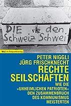 Rechte Seilschaften by Peter Niggli