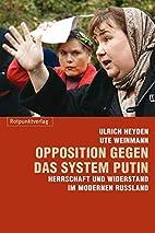 Opposition gegen das System Putin Herrschaft…