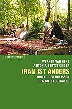 Iran ist anders: Hinter den Kulissen des…