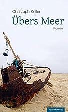 Übers Meer by Christoph Keller